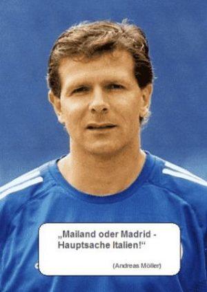 Mailland oder Madrid - Hauptsache Italien (Andreas Möller)
