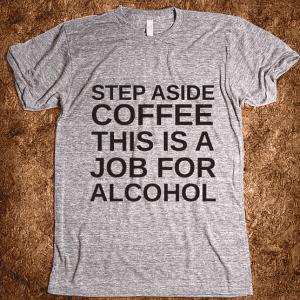 Geh zur Seite, Kaffee! Dies ist ein Job für Alkohol