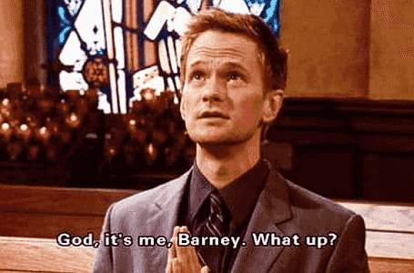 God, it's me, Barney. What up?