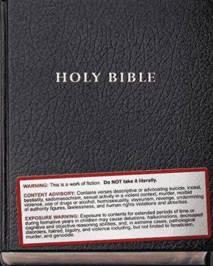 Die Heilige Bibel - Warnung: Nehmen Sie den Inhalt nicht wörtlich
