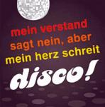 Mein Verstand sagt nein, aber mein Herz schreit: Disco!