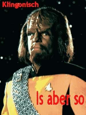 Worf - Klingonisch ist aber so!