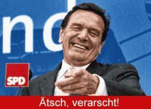 Schröder - SPD - Ätsch, verarscht