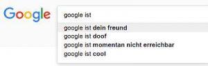 Google Suggest - Google ist dein Freund