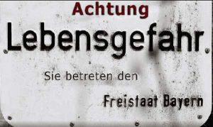 Lebensgefahr - Freistaat Bayern