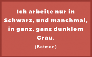 Ganz dunkles Grau - Batman