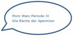 Porn Wars Periode III - Die Rache der Spermien