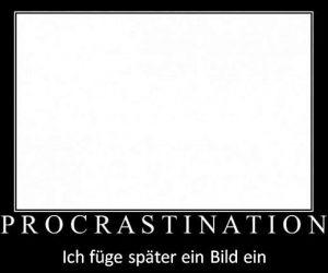 Weißes Bild - Procrastination